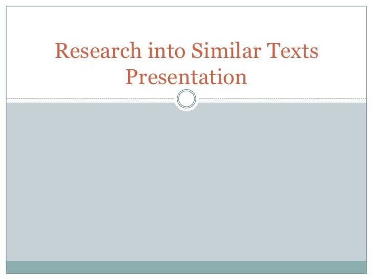 Research into Similar Texts       Presentation