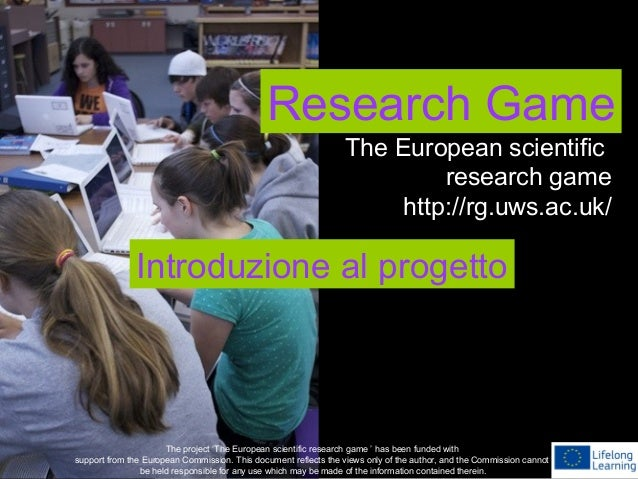 Research Game The project 'The European scientific research game ' has been funded with support from the European Commissi...