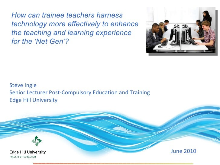 Steve Ingle  Senior Lecturer Post-Compulsory Education and Training  Edge Hill University June 2010  How can trainee teach...