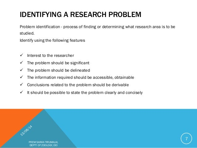 identifying a researchable problem The methods of identifying research problem options can be intimidating for  students breaking the research process into steps eases the difficulty once the.