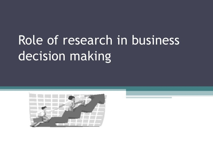 Role of research in business decision making