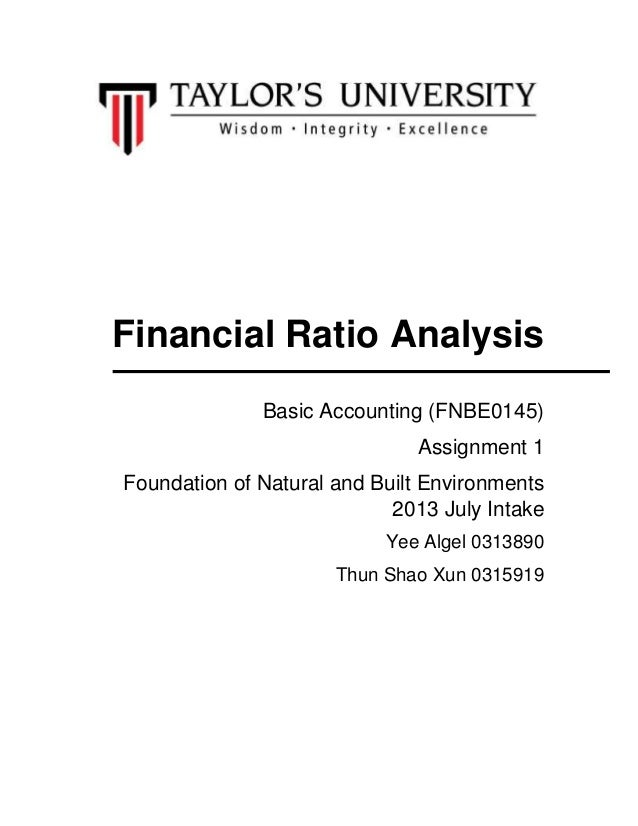 Financial Ratio Analysis Basic Accounting (FNBE0145) Assignment 1 Foundation of Natural and Built Environments 2013 July I...
