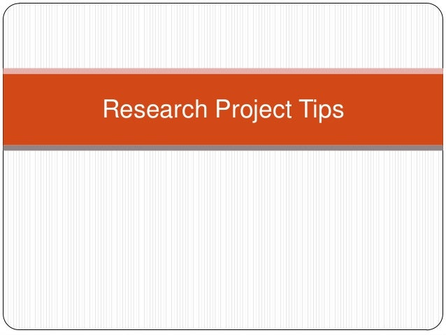 Research Project Tips