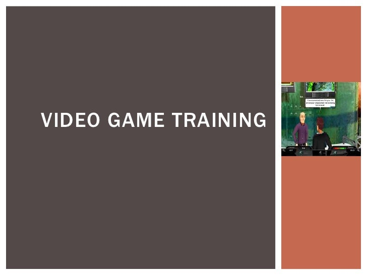 Video Game Training <br />