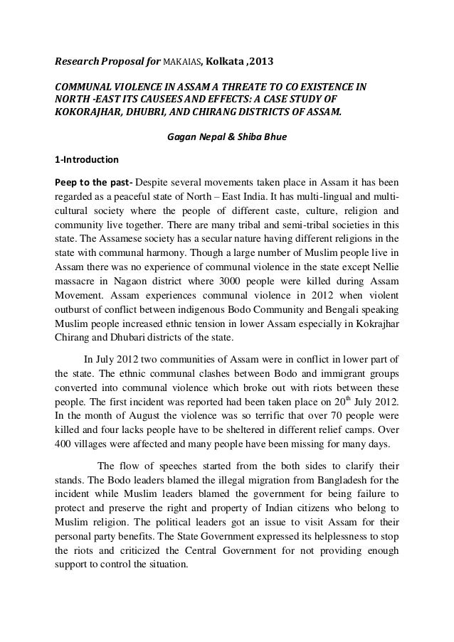 Research Proposal for MAKAIAS, Kolkata ,2013COMMUNAL VIOLENCE IN ASSAM A THREATE TO CO EXISTENCE INNORTH -EAST ITS CAUSEES...