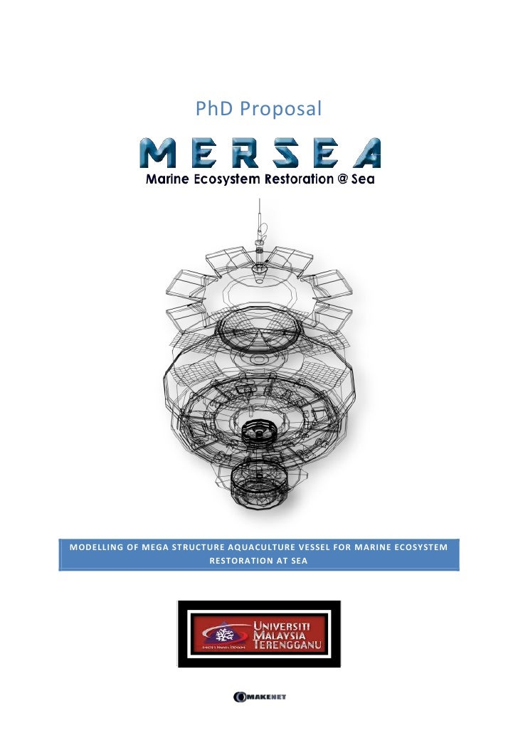 PhD ProposalMODELLING OF MEGA STRUCTURE AQUACULTURE VESSEL FOR MARINE ECOSYSTEM                        RESTORATION AT SEA