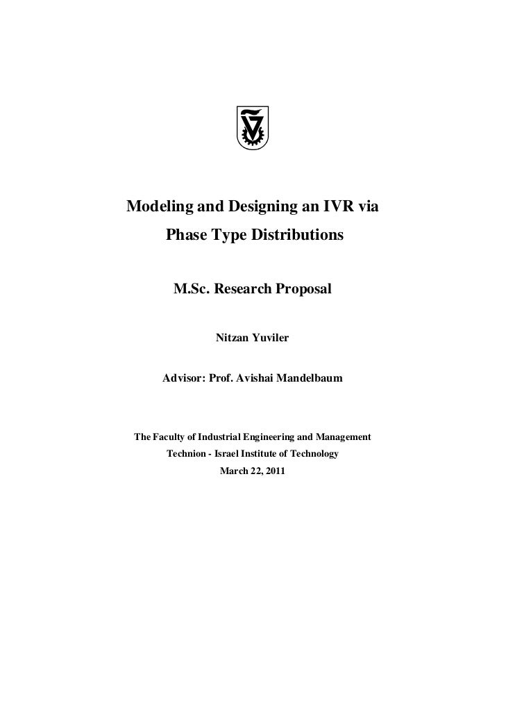 Modeling and Designing an IVR via       Phase Type Distributions         M.Sc. Research Proposal                   Nitzan ...