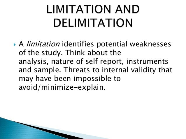 define limitations research paper Lesson objectives the student will be able to: 1 list and describe the chapters and subsections of a research proposal and a research report and their proper order.