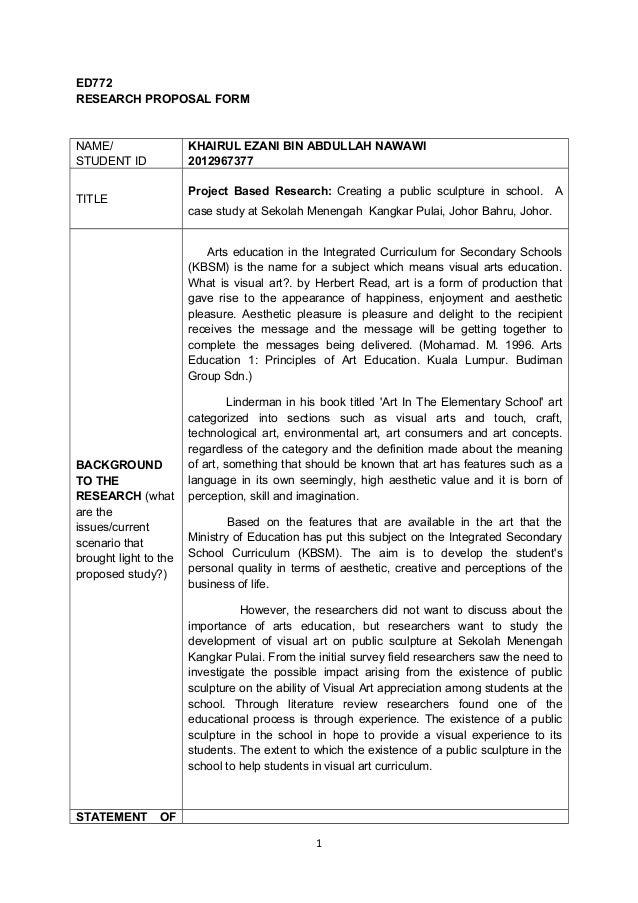 ED772 RESEARCH PROPOSAL FORM NAME/ STUDENT ID KHAIRUL EZANI BIN ABDULLAH NAWAWI 2012967377 TITLE Project Based Research: C...