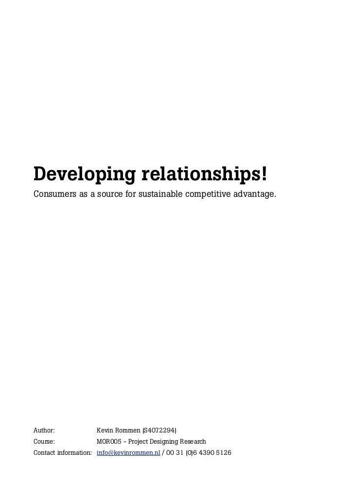 Developing relationships!Consumers as a source for sustainable competitive advantage.Author:             Kevin Rommen (S40...