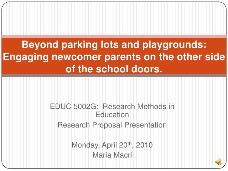Beyond parking lots and playgrounds:  Engaging newcomer parents on the other side of the school doors.<br />EDUC 5002G:  R...