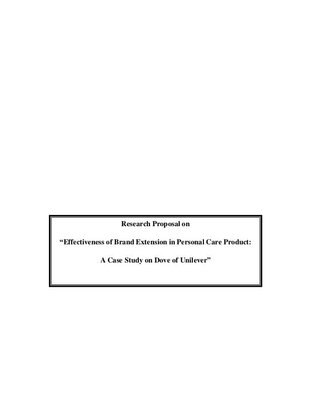 """Research Proposal on """"Effectiveness of Brand Extension in Personal Care Product: A Case Study on Dove of Unilever"""""""