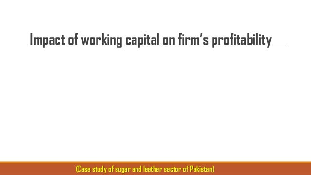 research proposal on working capital management What is working capital of a business depends on its working capital management emphasis on finance and have have been working in financial sector for.
