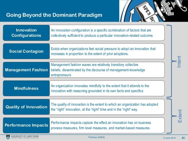 2113 June 2013Going Beyond the Dominant ParadigmAn innovation configuration is a specific combination of factors that arec...