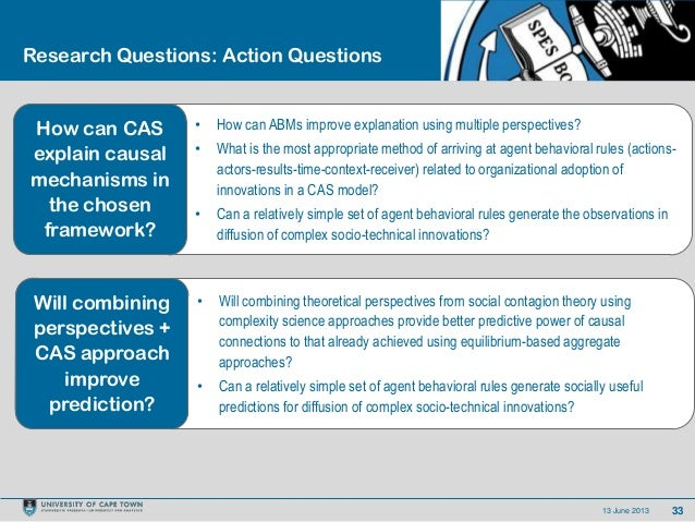 3313 June 2013Research Questions: Action Questions• How can ABMs improve explanation using multiple perspectives?• What is...