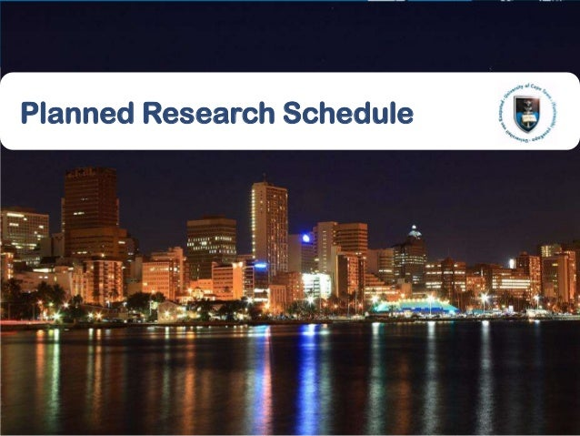 4413 June 2013Planned Research Schedule