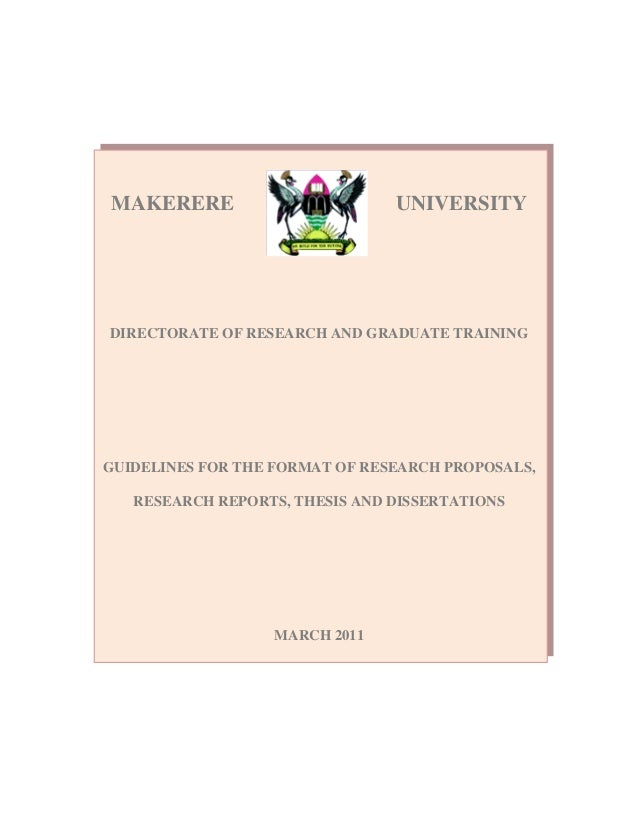 MAKERERE                        UNIVERSITYDIRECTORATE OF RESEARCH AND GRADUATE TRAININGGUIDELINES FOR THE FORMAT OF RESEAR...