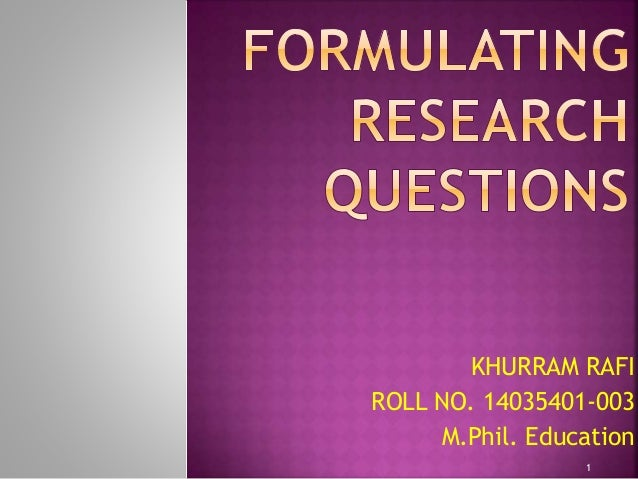 Formulate and implementation of research question