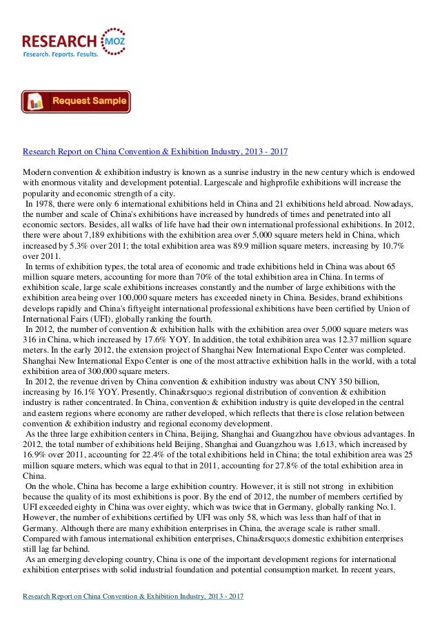 Research Report on China Convention & Exhibition Industry, 2013 - 2017 Modern convention & exhibition industry is known as...
