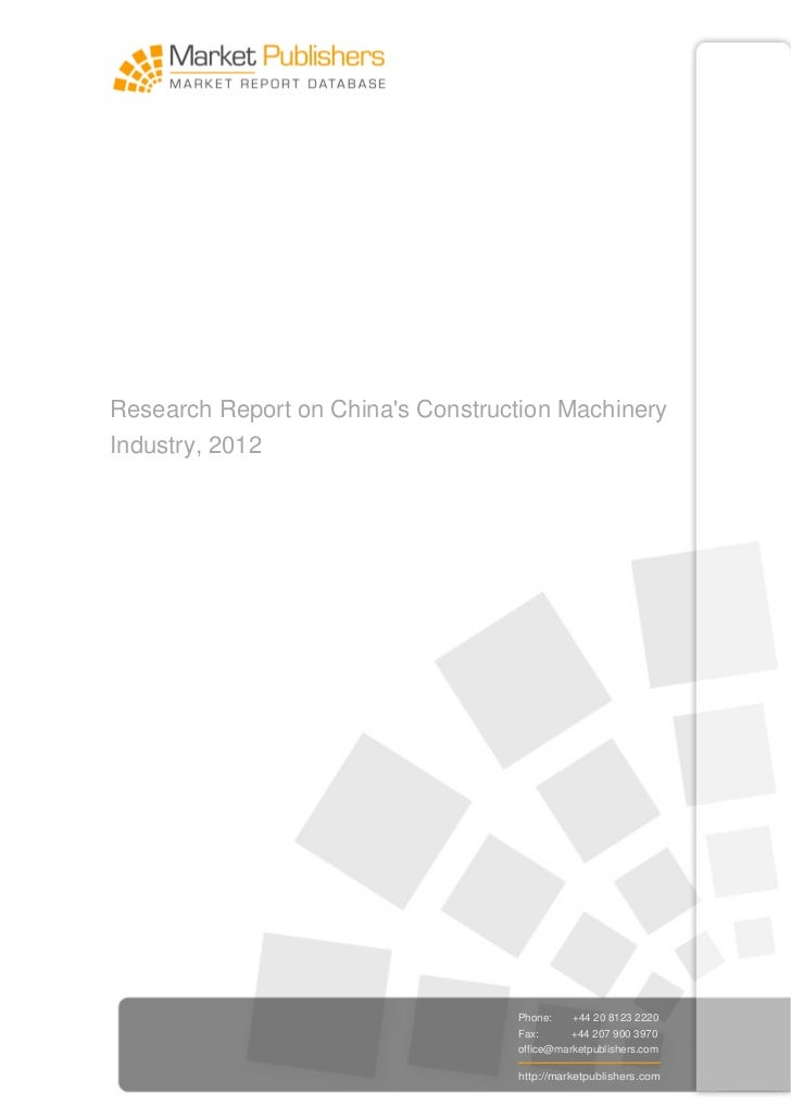 Research Report on Chinas Construction MachineryIndustry, 2012                                   Phone:    +44 20 8123 222...
