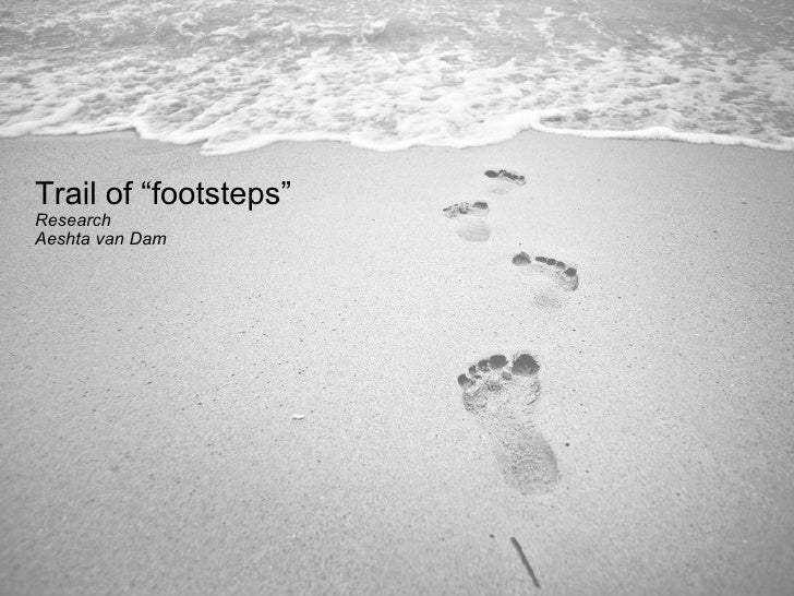"Trail of ""footsteps"" Research Aeshta van Dam"