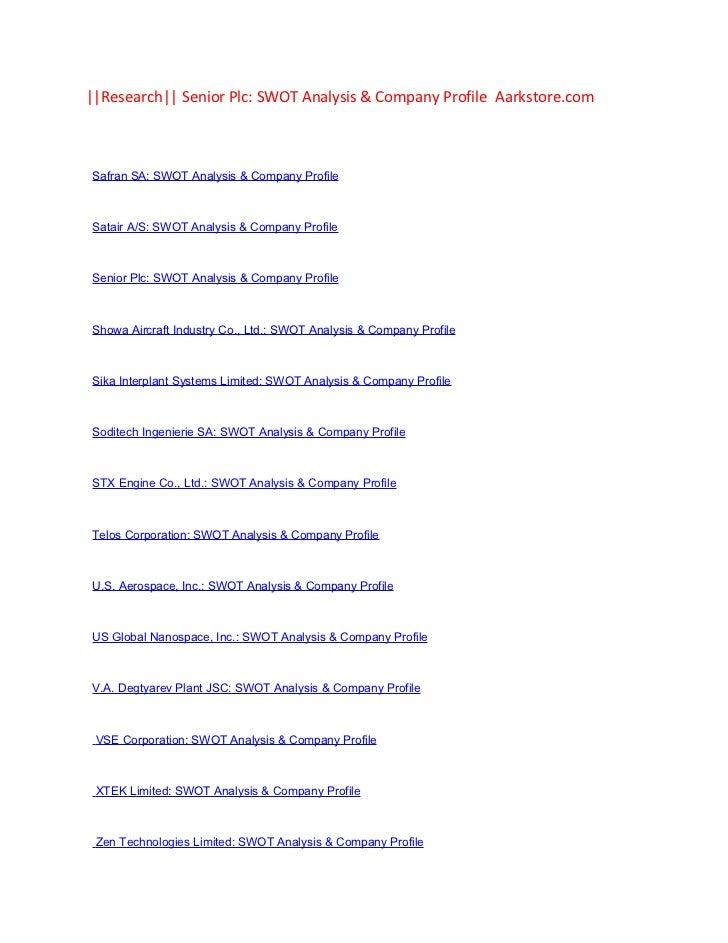   Research   Senior Plc: SWOT Analysis & Company Profile Aarkstore.comSafran SA: SWOT Analysis & Company ProfileSatair A/S...