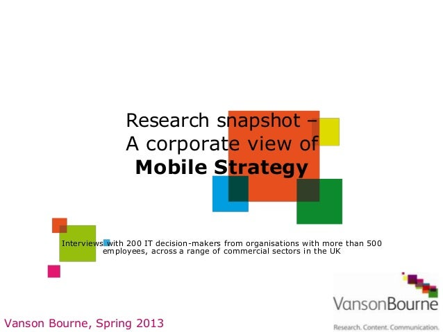 Research snapshot –                        A corporate view of                         Mobile Strategy         Interviews ...
