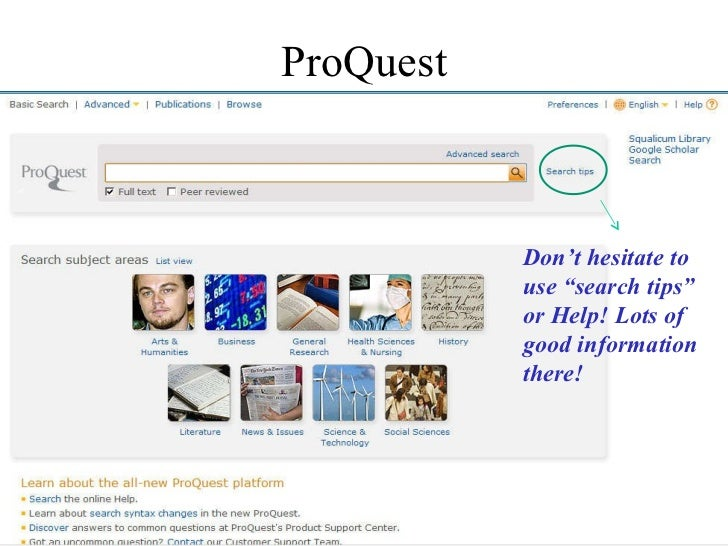 """ProQuest Don't hesitate to use """"search tips"""" or Help! Lots of good information there!"""