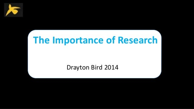 The Importance of Research Drayton Bird 2014