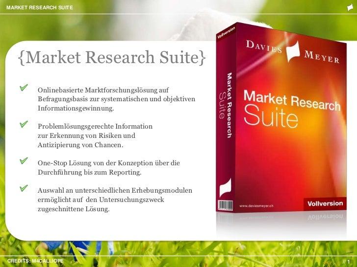 MARKET RESEARCH SUITE   {Market Research Suite}          Onlinebasierte Marktforschungslösung auf          Befragungsbasis...