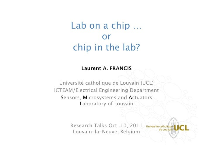 Lab on a chip …             or      chip in the lab?           Laurent A. FRANCIS                                       ...