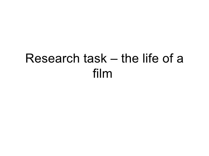 Research task – the life of a film