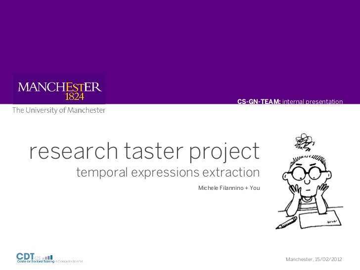 CS-GN-TEAM: internal presentationresearch taster project    temporal expressions extraction                        Michele...