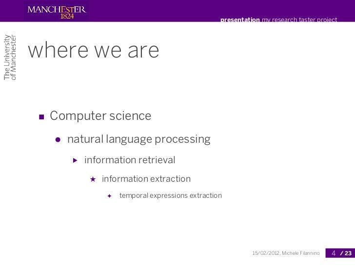 presentation my research taster projectwhere we are■ Computer science  ●   natural language processing      ▶   informatio...