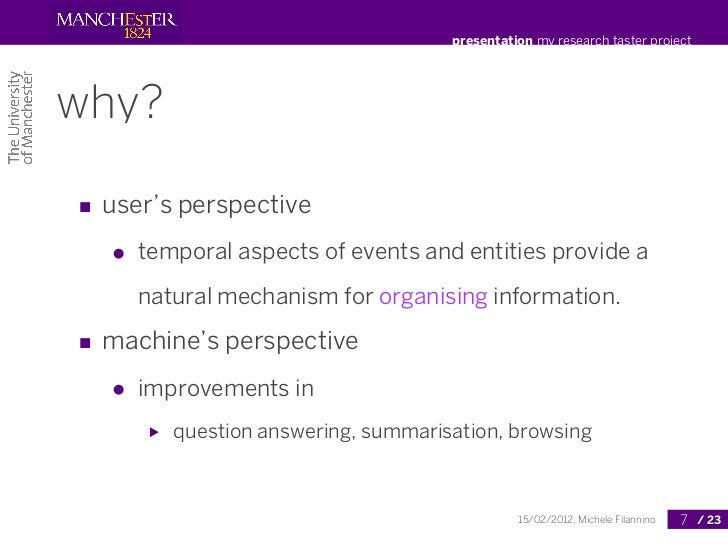 presentation my research taster projectwhy?■ user's perspective   ●   temporal aspects of events and entities provide a   ...