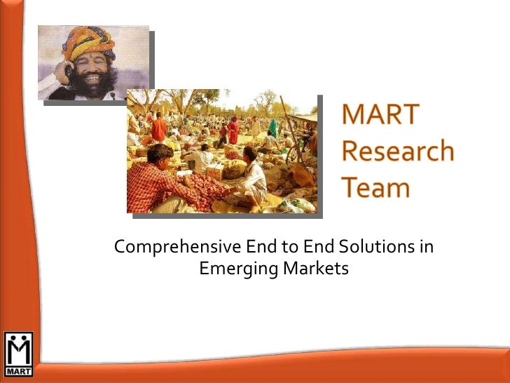 MART Research Team Comprehensive End to End Solutions in  Emerging Markets