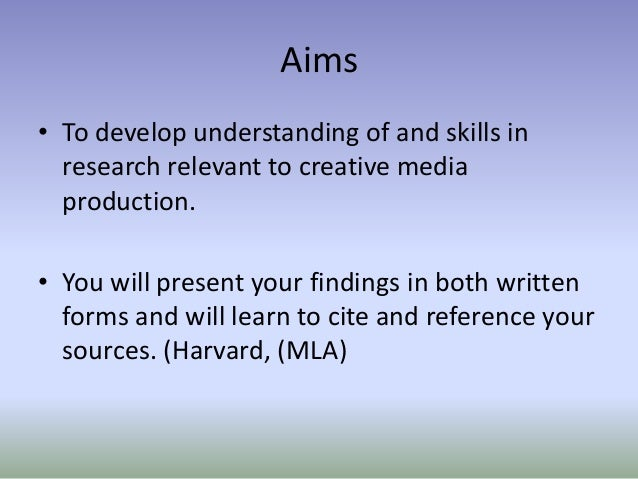 Aims • To develop understanding of and skills in research relevant to creative media production. • You will present your f...
