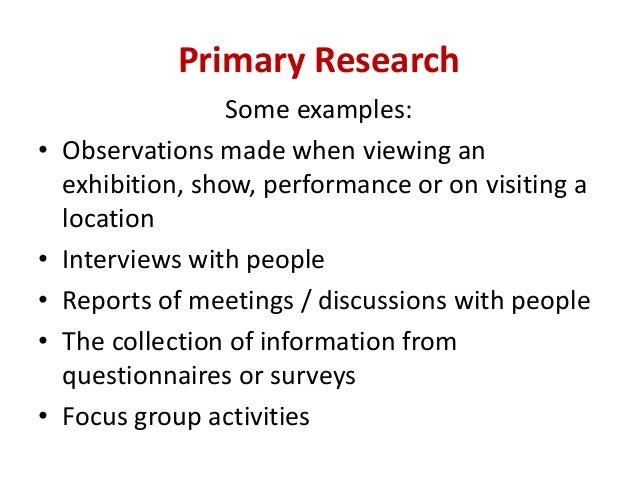 examples of primary market research There are various methods of primary research: marketing: primary market research (gcse) levels: gcse for example, a start-up could.