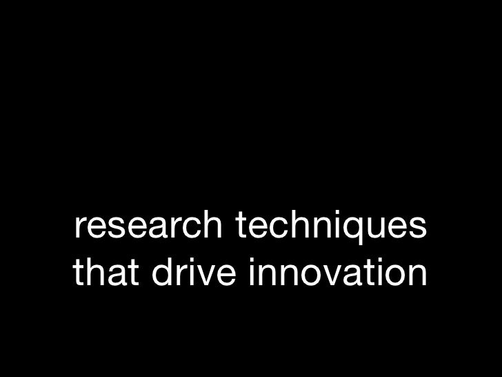 research techniques          &that drive innovation                        1