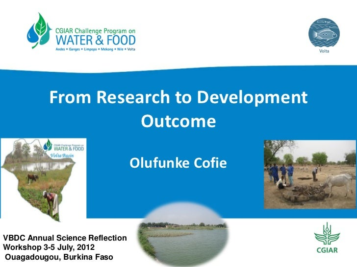 From Research to Development                      Outcome                                 Olufunke CofieVBDC Annual Scienc...