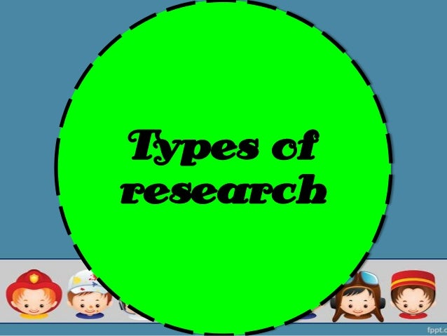 Types of research