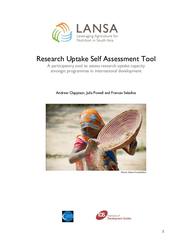 1 Research Uptake Self Assessment Tool A participatory tool to assess research uptake capacity amongst programmes in inter...