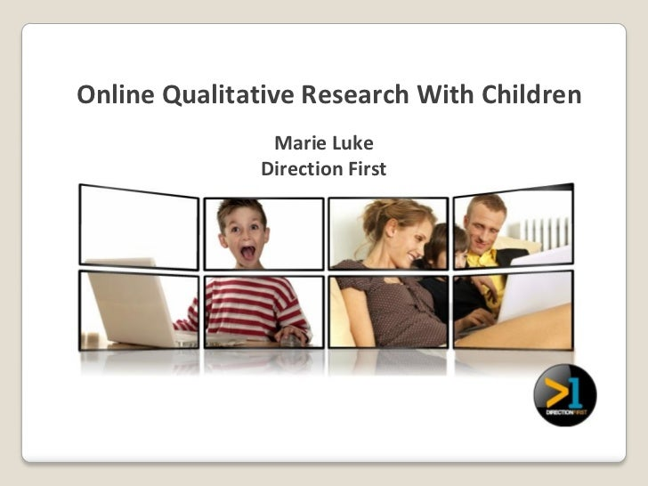 Online Qualitative Research With Children               Marie Luke              Direction First