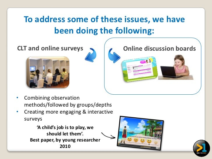 To address some of these issues, we have         been doing the following:CLT and online surveys                   Online ...