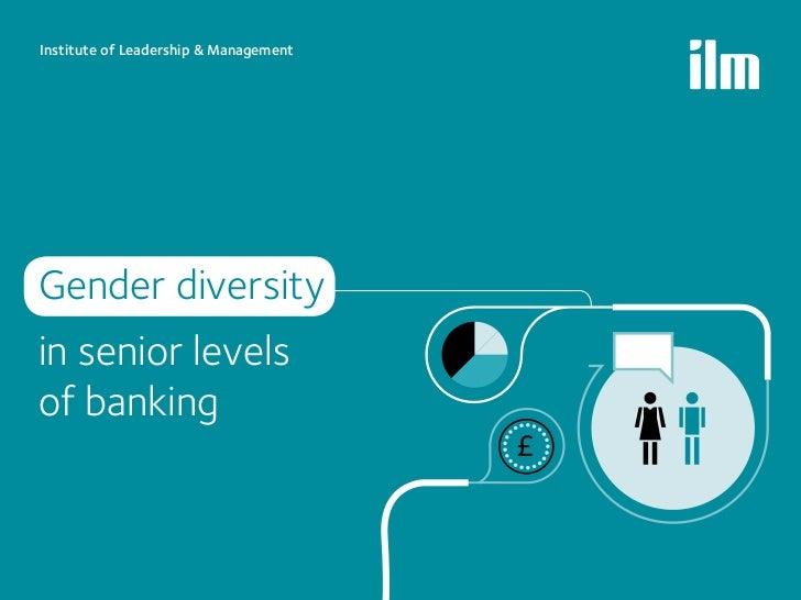 Institute of Leadership & ManagementGender diversityin senior levelsof banking