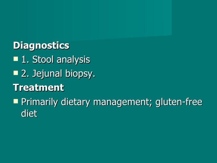 <ul><li>Diagnostics </li></ul><ul><li>1.Stool analysis </li></ul><ul><li>2.Jejunal biopsy. </li></ul><ul><li>Treatment <...