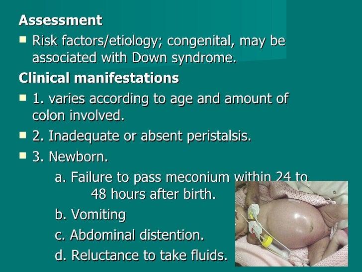 <ul><li>Assessment </li></ul><ul><li>Risk factors/etiology; congenital, may be associated with Down syndrome. </li></ul><u...