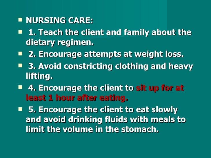 <ul><li>NURSING CARE: </li></ul><ul><li>1. Teach the client and family about the dietary regimen. </li></ul><ul><li>2. Enc...