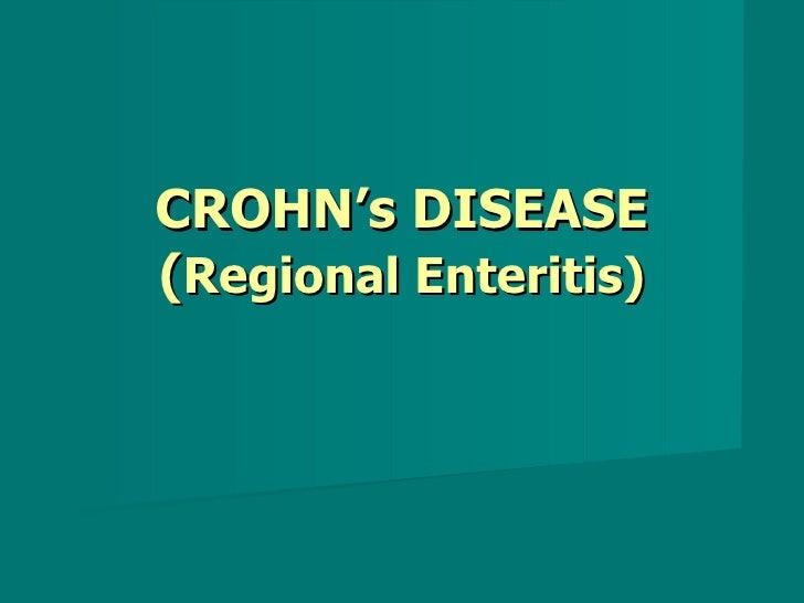 CROHN's DISEASE ( Regional Enteritis)