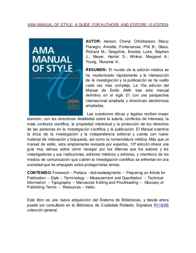 AMA MANUAL OF STYLE: A GUIDE FOR AUTHORS AND EDITORS 10 EDITION AUTOR: Iverson, Cheryl; Christiansen, Stacy; Flanagin, Ann...
